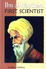 Ibn al Haytham - First Scientist by award-winning author Bradley Steffens