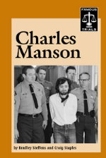 The Trial of Charles Manson by Craig Staples and Bradley Steffens